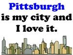 Pittsburgh Is My City And I Love It