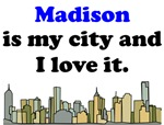 Madison Is My City And I Love It