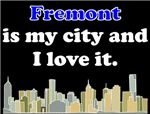 Fremont Is My City And I Love It