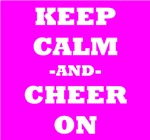 Keep Calm And Cheer On (Pink)