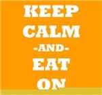 Keep Calm And Eat On (Orange)