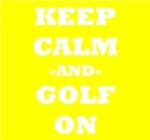 Keep Calm And Golf On (Yellow)