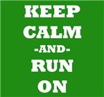 Keep Calm And Run On (Green)