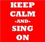 Keep Calm And Sing On (Red)
