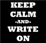 Keep Calm And Write On (Black)