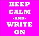 Keep Calm And Write On (Pink)