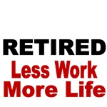 RETIRED. Less Work. More Life.