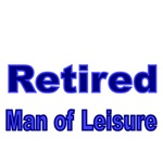 Retired. Man of Leisure