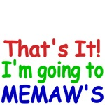 That's It! I'm going to Memaw's