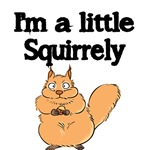 I'M A LITTLE SQUIRRELY