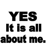 YES IT IS ALL ABOUT ME