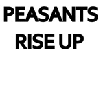 Peasants. Rise Up.
