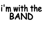 I'm With The Band.