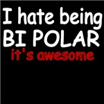 I Hate Being Bi Polar. It's Awesome.