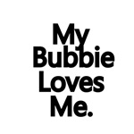 My Bubbie Loves Me.