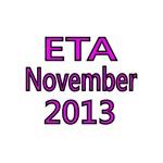 ETA NOVEMBER 2013