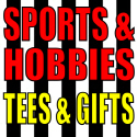 SPORTS/HOBBIES T-SHIRTS AND GIFTS