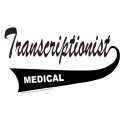 MEDICAL TRANSCRIPTIONIST TEES AND GIFTS