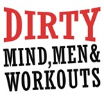 Dirty Mind, men and workouts