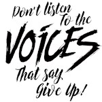 Dont listen to the voices