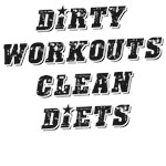 Dirty Workouts clean diets