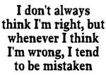I don't always think I'm right