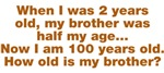 When I was 2 my brother