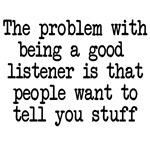 Problem being good listener