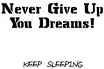 Keep Sleeping!