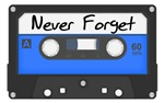 Tape Cassette Never Forget