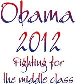 Obama 2012 Fighting For the Middle Class