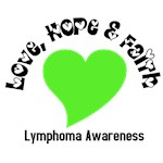 Love, Hope & Faith - Lymphoma Awareness T-Shirts