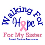 Walking For Hope & Sister Breast Cancer T-Shirts
