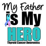 Father Thyroid Cancer Hero T-Shirts & Gifts