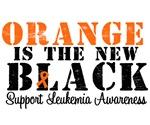 Leukemia Orange is The New Black T-Shirts & Gifts