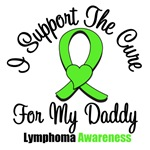 I Support The Cure For My Daddy Lymphoma Shirts