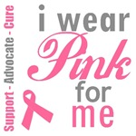 I Wear Pink For Me T-Shirts & Gifts