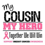 My Cousin My Hero Breast Cancer Shirts & Gifts