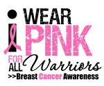 I Wear Pink For All Warriors T-Shirts