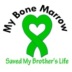 My Bone Marrow Saved My Brother's Life T-Shirts