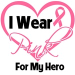 I Wear Pink For My Hero - Breast Cancer Shirts