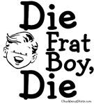 Die Frat Boy!