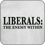 Liberals - The Enemy Within
