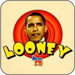 Looney Barack Obama