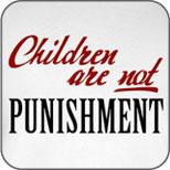 Children Are Not Punishment