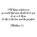 All things whatsoever ye would that men should do