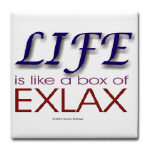 Life Is Like A Box Of Exlax