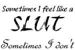 Sometimes Slut