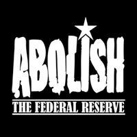 ABOLISH THE FED