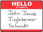 Hello My Name Is John Jacob Jingleheimer Schmidt